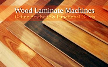 Wood Laminate Machines Define Aesthetic & Functional Needs