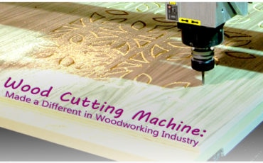 Wood Cutting Machine: Made a Different in Woodworking Industry