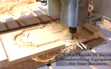 A Brief Guide to Buying Woodworking Equipment for Your Business