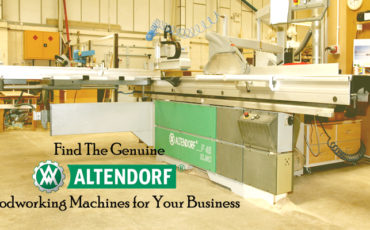 Find The Genuine Altendorf Woodworking Machines for Your Business