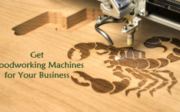 Get Woodworking Machines for Your Business