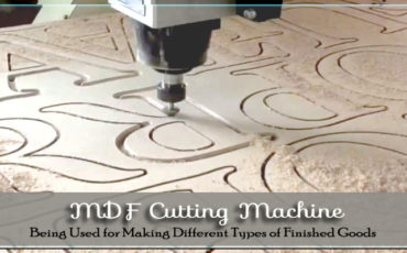 MDF Cutting Machine Being Used for Making Different Types of Finished Goods