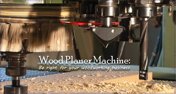 How A Wood Planer Machine Can Be Right For Your Woodworking Business