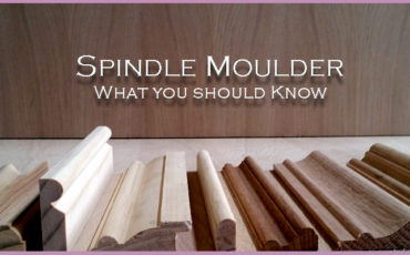 Spindle Moulder: What you should Know