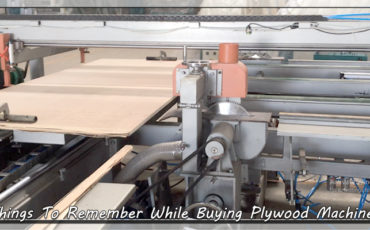 Things to Remember While Buying Plywood Machines