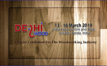 DELHIWOOD Exhibition 2019, A Major Exhibition For The Woodworking Industry