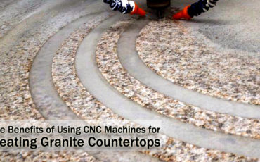 The Benefits of Using CNC Machines for Creating Granite Countertops