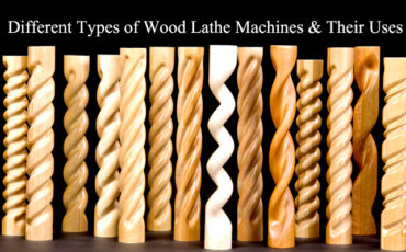 Different Types of Wood Lathe Machines & Their Uses